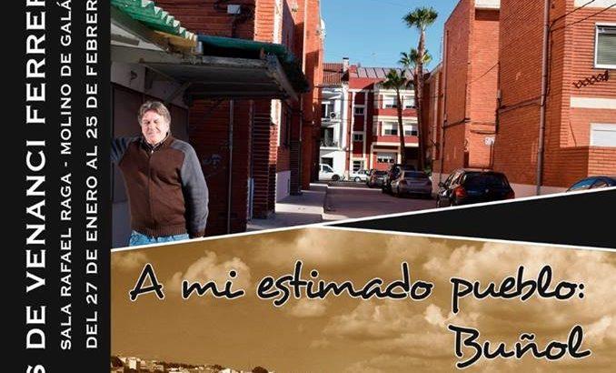 """La exposición """"A mi estimado pueblo: Buñol"""" de Venanci Ferrer llega al Molino Galán"""